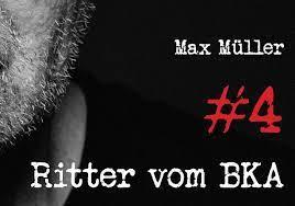 Lesung: Ritter vom BKA #4 von Max Müller, 16. Juli 2021, 18.00 Uhr